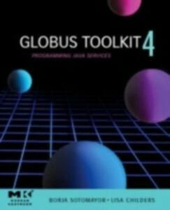 Foto Cover di Globus(R) Toolkit 4, Ebook inglese di Lisa Childers,Borja Sotomayor, edito da Elsevier Science