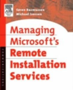 Foto Cover di Managing Microsoft's Remote Installation Services, Ebook inglese di Michael Iversen,Soren Rasmussen, edito da Elsevier Science