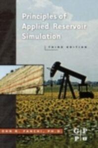 Ebook in inglese Principles of Applied Reservoir Simulation John R. Fanchi, PhD