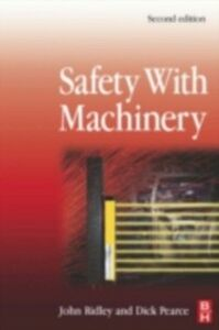 Ebook in inglese Safety with Machinery Pearce, Dick , Ridley, John