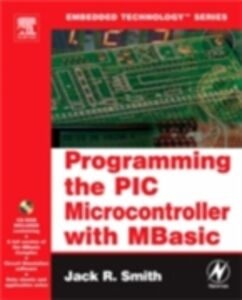 Foto Cover di Programming the PIC Microcontroller with MBASIC, Ebook inglese di Jack Smith, edito da Elsevier Science