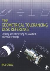 Geometrical Tolerancing Desk Reference
