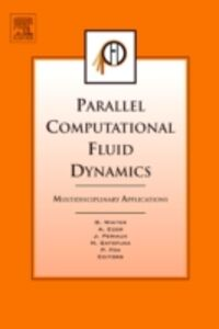 Foto Cover di Parallel Computational Fluid Dynamics 2004, Ebook inglese di  edito da Elsevier Science