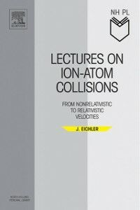 Foto Cover di Lectures on Ion-Atom Collisions, Ebook inglese di Jorg Eichler, edito da Elsevier Science