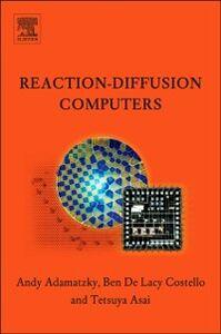 Ebook in inglese Reaction-Diffusion Computers Adamatzky, Andrew , Asai, Tetsuya , Costello, Benjamin De Lacy