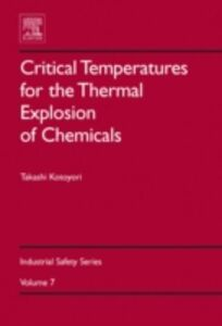 Foto Cover di Critical Temperatures for the Thermal Explosion of Chemicals, Ebook inglese di Takashi Kotoyori, edito da Elsevier Science