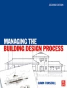 Foto Cover di Managing the Building Design Process, Ebook inglese di Gavin Tunstall, edito da Elsevier Science