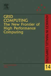Ebook in inglese Grid Computing: The New Frontier of High Performance Computing -, -