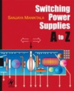 Foto Cover di Switching Power Supplies A - Z, Ebook inglese di Sanjaya Maniktala, edito da Elsevier Science