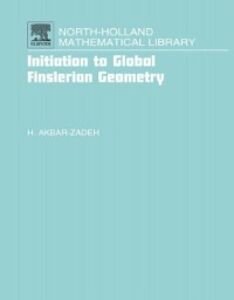 Foto Cover di Initiation to Global Finslerian Geometry, Ebook inglese di Hassan Akbar-Zadeh, edito da Elsevier Science