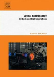 Foto Cover di Optical Spectroscopy, Ebook inglese di Nikolai V. Tkachenko, edito da Elsevier Science