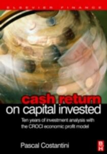 Foto Cover di Cash Return on Capital Invested, Ebook inglese di Pascal Costantini, edito da Elsevier Science