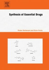 Foto Cover di Synthesis of Essential Drugs, Ebook inglese di Victor Hruby,Ruben Vardanyan, edito da Elsevier Science