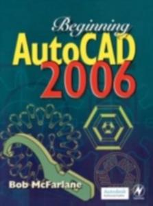 Ebook in inglese Beginning AutoCAD 2006 McFarlane, Bob