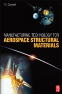 Foto Cover di Manufacturing Technology for Aerospace Structural Materials, Ebook inglese di Flake C Campbell Jr, edito da Elsevier Science