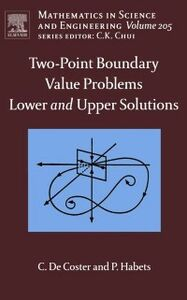 Foto Cover di Two-Point Boundary Value Problems: Lower and Upper Solutions, Ebook inglese di C. De Coster,P. Habets, edito da Elsevier Science