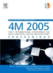 Ebook in inglese 4M 2005 - First International Conference on Multi-Material Micro Manufacture -, -