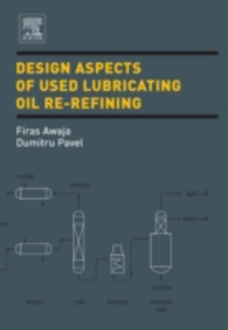 Ebook in inglese Design Aspects of Used Lubricating Oil Re-Refining Awaja, Firas , Pavel, Dumitru