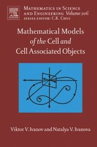 Ebook in inglese Mathematical Models of the Cell and Cell Associated Objects Ivanov, Viktor V. , Ivanova, Natalya V.