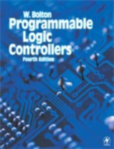 Foto Cover di Programmable Logic Controllers, Ebook inglese di William Bolton, edito da Elsevier Science