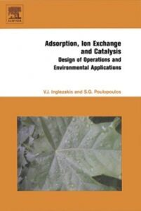 Ebook in inglese Adsorption, Ion Exchange and Catalysis Inglezakis, Vassilis J. , Poulopoulos, Stavros G.