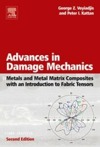 Foto Cover di Advances in Damage Mechanics: Metals and Metal Matrix Composites With an Introduction to Fabric Tensors, Ebook inglese di Peter I. Kattan,George Z. Voyiadjis, edito da Elsevier Science