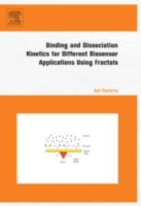 Foto Cover di Binding and Dissociation Kinetics for Different Biosensor Applications Using Fractals, Ebook inglese di Ajit Sadana, edito da Elsevier Science