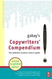 Gabay's Copywriters'Compendium: The Definitive Creative Writer's Guide
