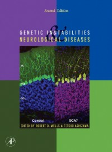 Ebook in inglese Genetic Instabilities and Neurological Diseases, Second Edition -, -
