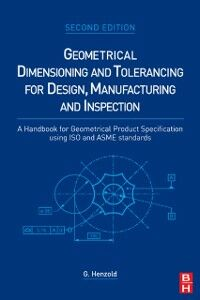 Foto Cover di Geometrical Dimensioning and Tolerancing for Design, Manufacturing and Inspection, Ebook inglese di Georg Henzold, edito da Elsevier Science