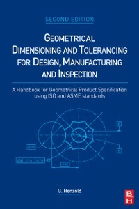 Ebook in inglese Geometrical Dimensioning and Tolerancing for Design, Manufacturing and Inspection Henzold, Georg