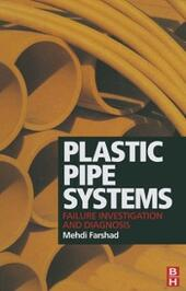Plastic Pipe Systems: Failure Investigation and Diagnosis