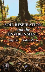 Foto Cover di Soil Respiration and the Environment, Ebook inglese di Luo Yiqi,Xuhui Zhou, edito da Elsevier Science