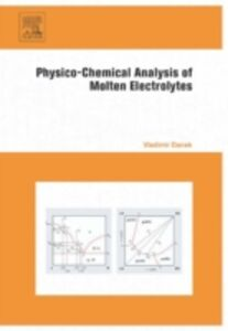 Foto Cover di Physico-Chemical Analysis of Molten Electrolytes, Ebook inglese di Vladimir Danek, edito da Elsevier Science