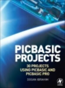 Foto Cover di PIC Basic Projects, Ebook inglese di Dogan Ibrahim, edito da Elsevier Science