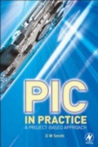 Foto Cover di PIC in Practice, Ebook inglese di David W Smith, edito da Elsevier Science