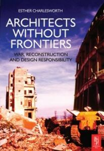 Foto Cover di Architects Without Frontiers, Ebook inglese di Esther Charlesworth, edito da Elsevier Science