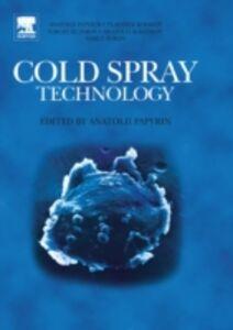 Ebook in inglese Cold Spray Technology Alkhimov, Anatolii , Fomin, Vasily M. , Klinkov, Sergey , Kosarev, Vladimir