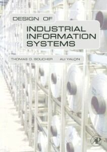 Ebook in inglese Design of Industrial Information Systems Boucher, Thomas , Yalcin, Ali