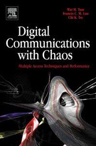 Ebook in inglese Digital Communications with Chaos Lau, Francis C. M. , Tam, Wai M , Tse, Chi K