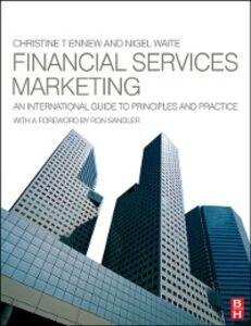 Foto Cover di Financial Services Marketing, Ebook inglese di Christine Ennew,Nigel Waite, edito da Elsevier Science