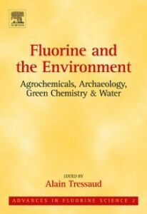 Ebook in inglese Fluorine and the Environment : Agrochemicals, Archaeology, Green Chemistry & Water -, -