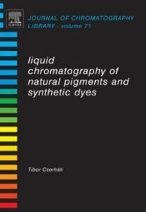 Foto Cover di Liquid Chromatography of Natural Pigments and Synthetic Dyes, Ebook inglese di Tibor Cserhati, edito da Elsevier Science
