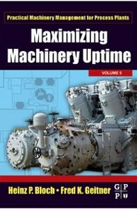 Foto Cover di Maximizing Machinery Uptime, Ebook inglese di Heinz P. Bloch,Fred K. Geitner, edito da Elsevier Science