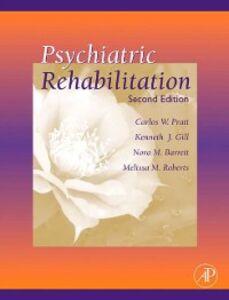 Ebook in inglese Psychiatric Rehabilitation Barrett, Nora M. , Gill, Kenneth J. , Pratt, Carlos W. , Roberts, Melissa M.