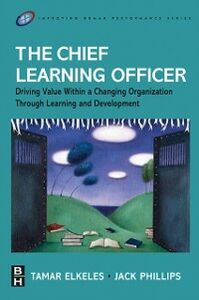 Ebook in inglese Chief Learning Officer Elkeles, Tamar , Phillips, Jack J.