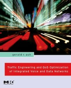 Foto Cover di Traffic Engineering and QoS Optimization of Integrated Voice & Data Networks, Ebook inglese di Gerald R. Ash, edito da Elsevier Science