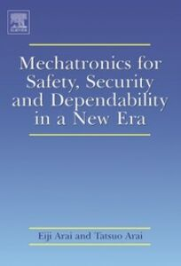 Ebook in inglese Mechatronics for Safety, Security and Dependability in a New Era -, -