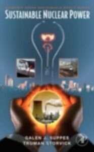 Foto Cover di Sustainable Nuclear Power, Ebook inglese di Truman Storvick,Galen J. Suppes, edito da Elsevier Science