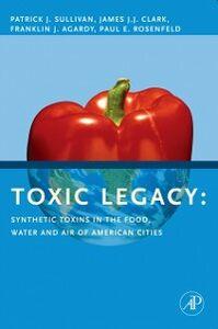 Foto Cover di Toxic Legacy, Ebook inglese di AA.VV edito da Elsevier Science